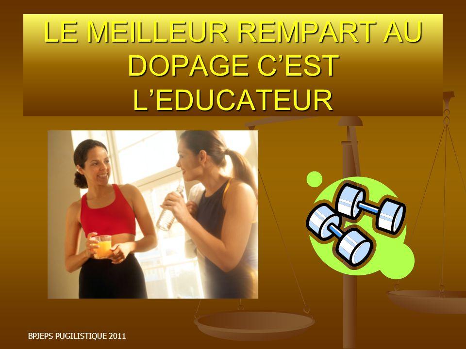 LE MEILLEUR REMPART AU DOPAGE CEST LEDUCATEUR BPJEPS PUGILISTIQUE 2011