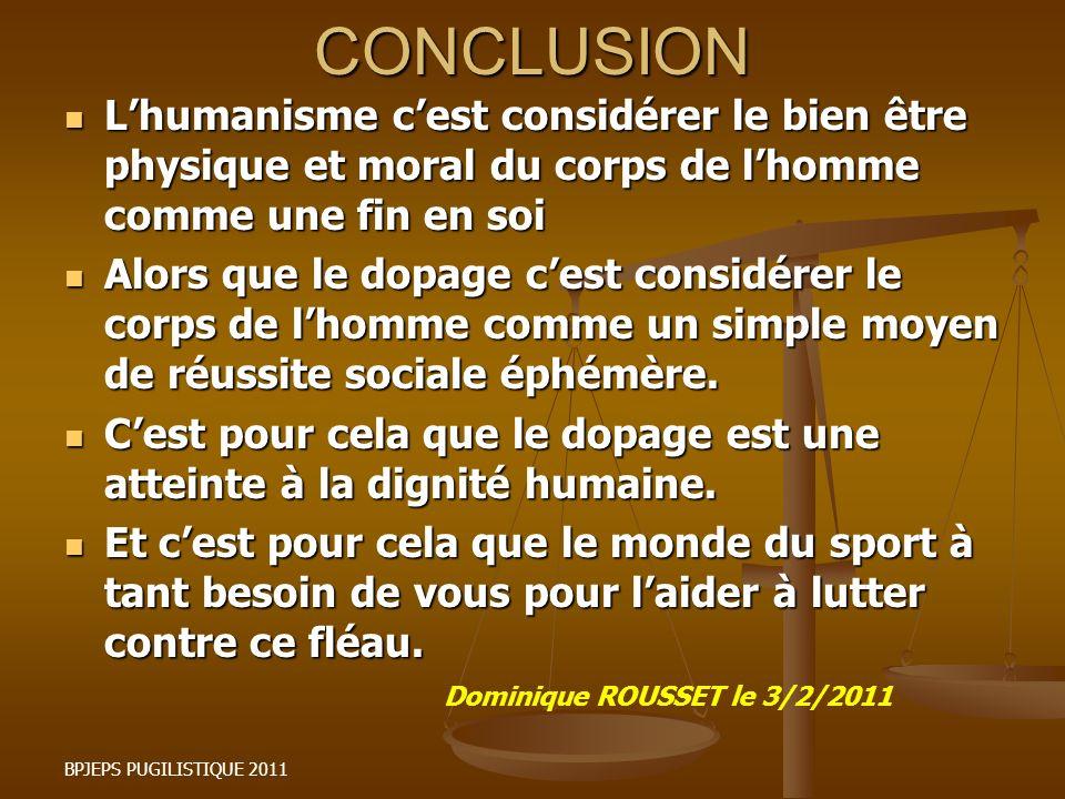 CONCLUSION Lhumanisme cest considérer le bien être physique et moral du corps de lhomme comme une fin en soi Lhumanisme cest considérer le bien être p