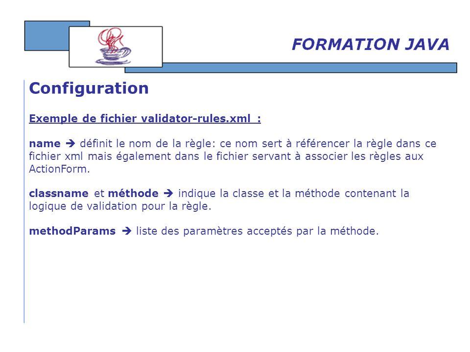 Exemple de fichier validator-rules.xml : name définit le nom de la règle: ce nom sert à référencer la règle dans ce fichier xml mais également dans le