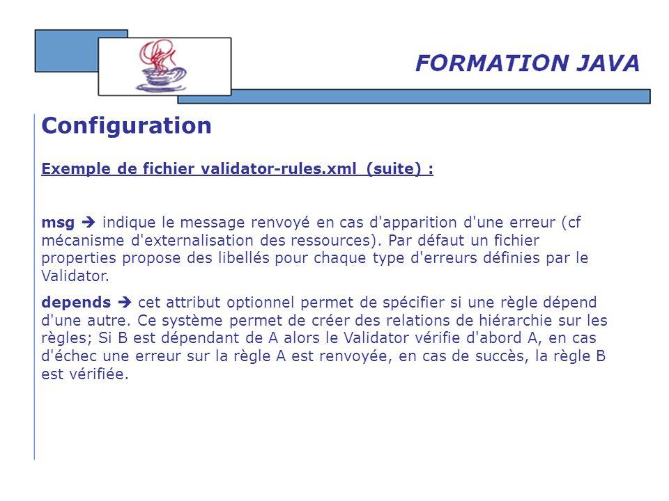 Exemple de fichier validator-rules.xml (suite) : msg indique le message renvoyé en cas d'apparition d'une erreur (cf mécanisme d'externalisation des r