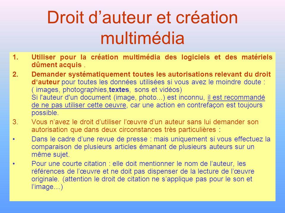 Sites ressources Educnet : http://www.educnet.education.fr/juri/auteur1.htmhttp://www.educnet.education.fr/juri/auteur1.htm - une veille juridique, des informations complètes Conseils juridiques de bons sens sur le serveur de lAcadémie de Besançon: http://www.ac-besancon.fr/siteaca/internet/apercu.php3?IdRub=136 - de très nombreuses informations facilement accessibles Forum des droits sur lInternet: http://www.foruminternet.org/http://www.foruminternet.org/ Le service pratique des droits de linternet : http:www.droitdunet.frhttp:www.droitdunet.fr Tout savoir sur la capture de sites http://www.ac-creteil.fr/Medialog/ARCHIVE36/aspirer36.pdf http://crdp.ac- reims.fr/ressources/fiches/default.htm?capture/capture.html L ADAGP est la société française de gestion collective des droits d auteur dans les arts visuels (peinture, sculpture, photographie, multimédia, …..).