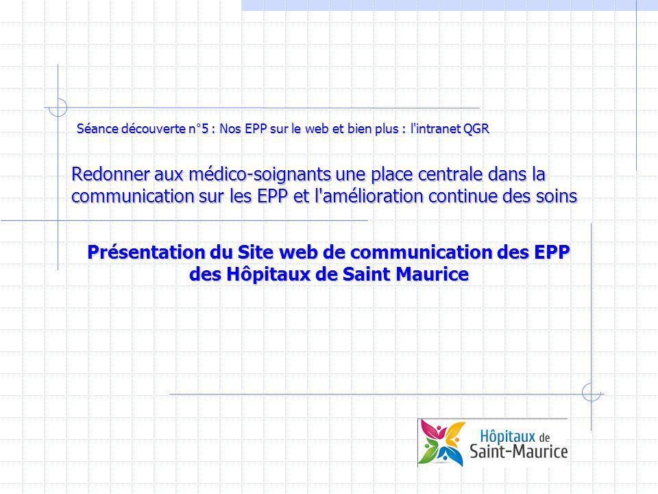 Redonner aux médico-soignants une place centrale dans la communication sur les EPP et l'amélioration continue des soins Séancedécouverte n°5 : Nos EPP