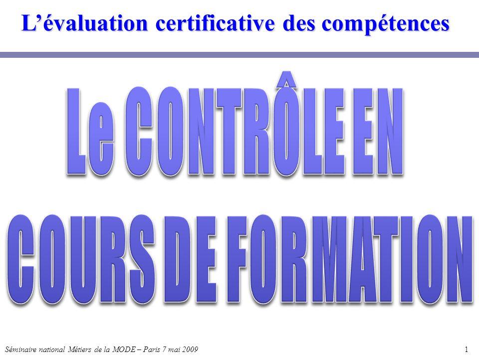 Lévaluation certificative des compétences 1 1Séminaire national Métiers de la MODE – Paris 7 mai 2009