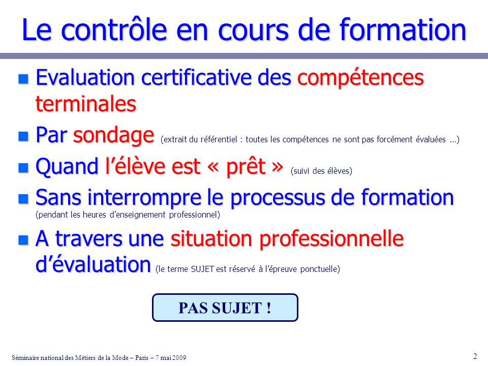 Le contrôle en cours de formation n Evaluation certificative des compétences terminales n Par sondage n Par sondage (extrait du référentiel : toutes l
