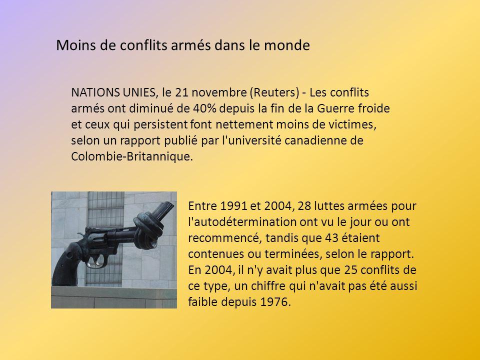 Moins de conflits armés dans le monde Entre 1991 et 2004, 28 luttes armées pour l'autodétermination ont vu le jour ou ont recommencé, tandis que 43 ét