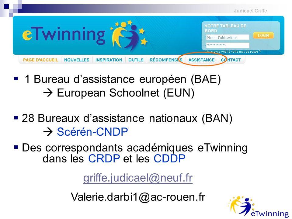 Judicaël Griffe 1 Bureau dassistance européen (BAE) European Schoolnet (EUN) Des correspondants académiques eTwinning dans les CRDP et les CDDP griffe