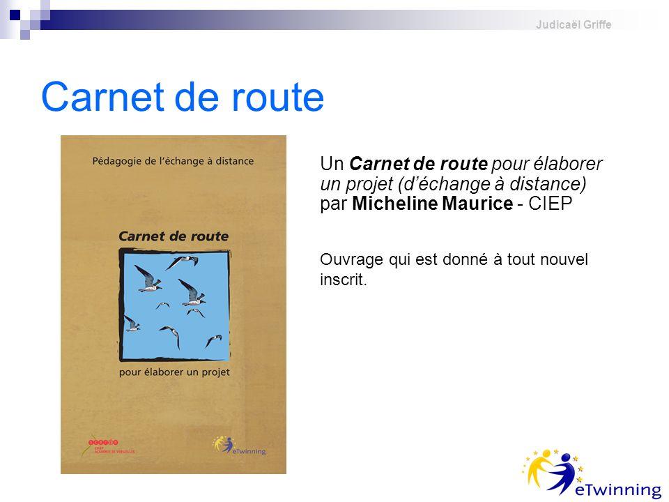 Judicaël Griffe Carnet de route Un Carnet de route pour élaborer un projet (déchange à distance) par Micheline Maurice - CIEP Ouvrage qui est donné à
