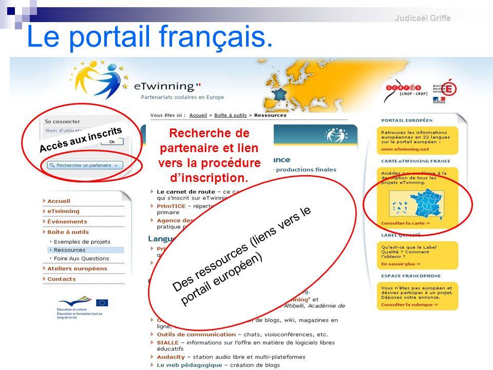 Judicaël Griffe Le portail français. Accès aux inscrits Recherche de partenaire et lien vers la procédure dinscription. Des ressources (liens vers le
