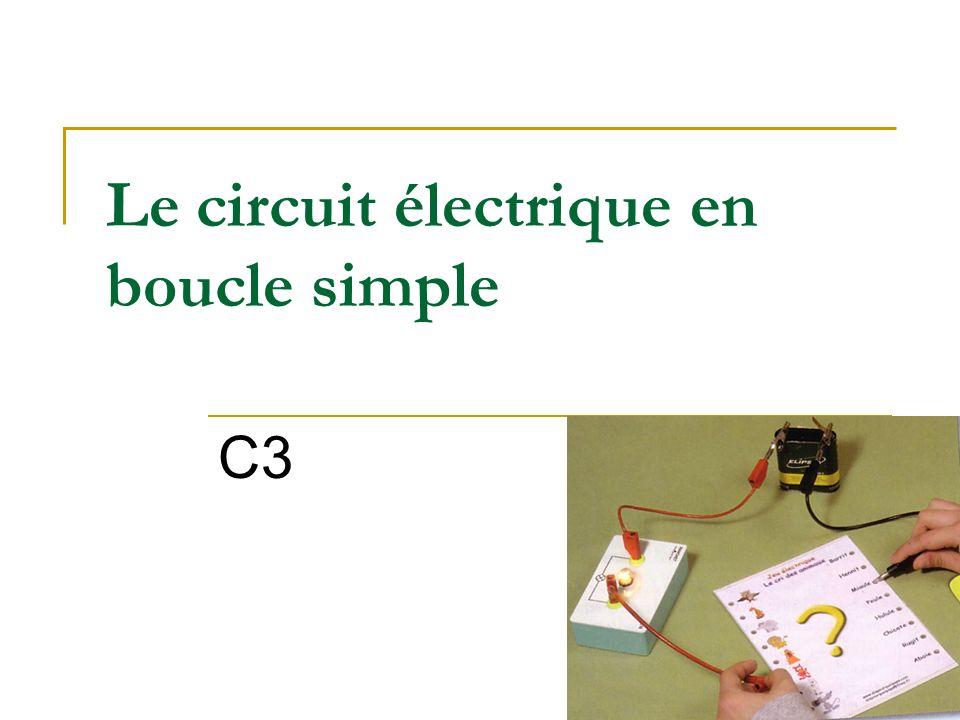 Le circuit électrique en boucle simple C3