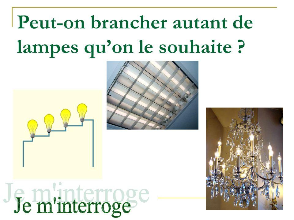 Peut-on brancher autant de lampes quon le souhaite ?