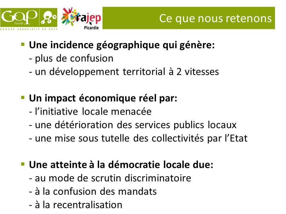Ce que nous retenons Une incidence géographique qui génère: - plus de confusion - un développement territorial à 2 vitesses Un impact économique réel