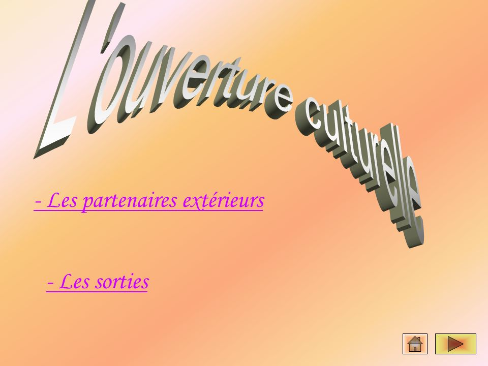 - Les partenaires extérieurs - Les sorties