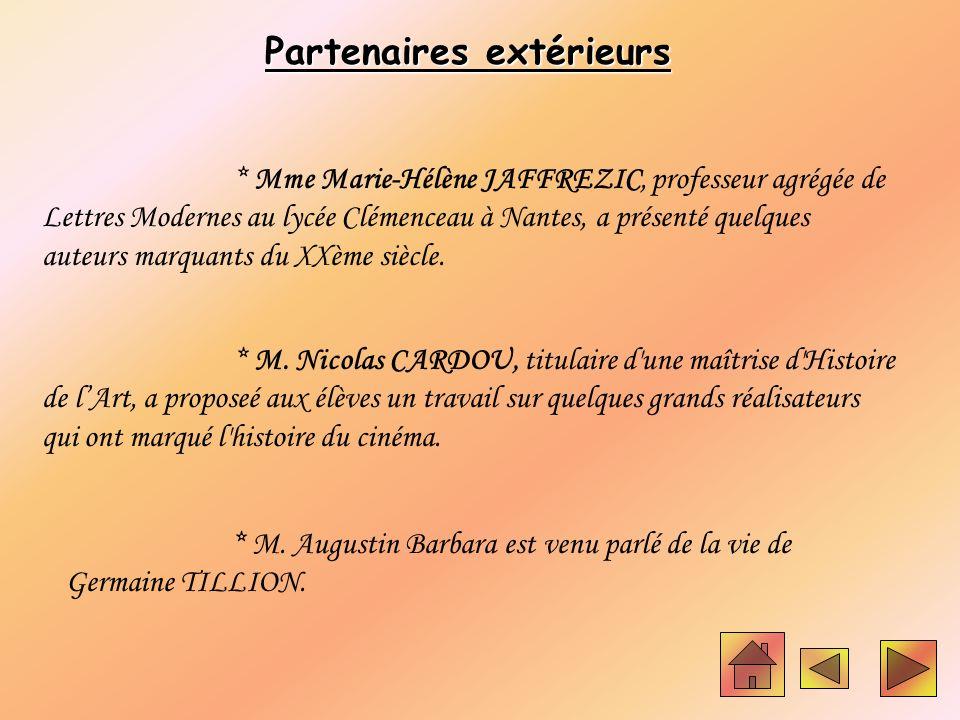 Partenaires extérieurs * Mme Marie-Hélène JAFFREZIC, professeur agrégée de Lettres Modernes au lycée Clémenceau à Nantes, a présenté quelques auteurs