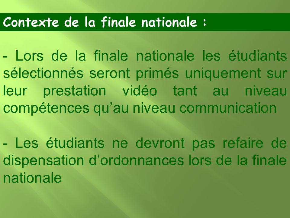 - Lors de la finale nationale les étudiants sélectionnés seront primés uniquement sur leur prestation vidéo tant au niveau compétences quau niveau com