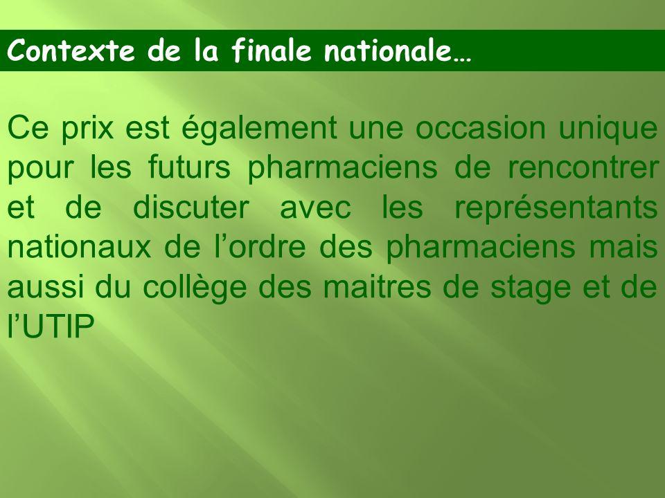 Ce prix est également une occasion unique pour les futurs pharmaciens de rencontrer et de discuter avec les représentants nationaux de lordre des phar