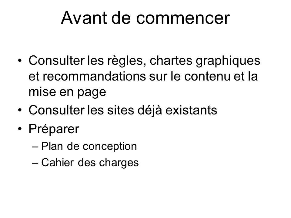 Avant de commencer Consulter les règles, chartes graphiques et recommandations sur le contenu et la mise en page Consulter les sites déjà existants Pr