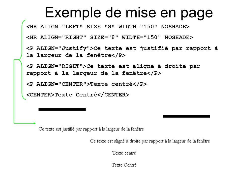 Exemple de mise en page Ce texte est justifié par rapport à la largeur de la fenêtre Ce texte est aligné à droite par rapport à la largeur de la fenêt