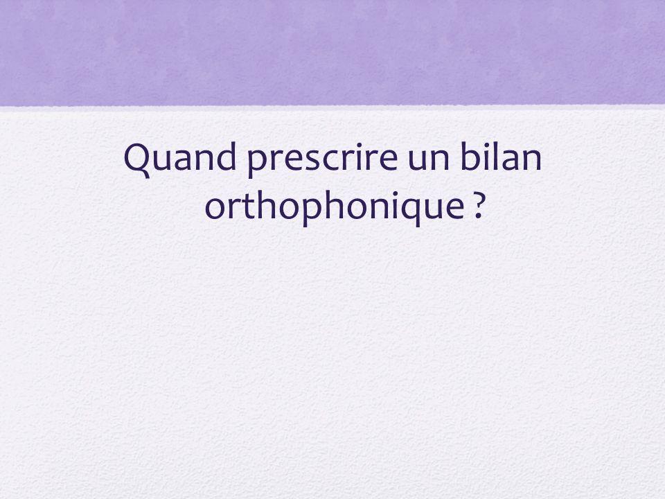 Quand prescrire un bilan orthophonique ?