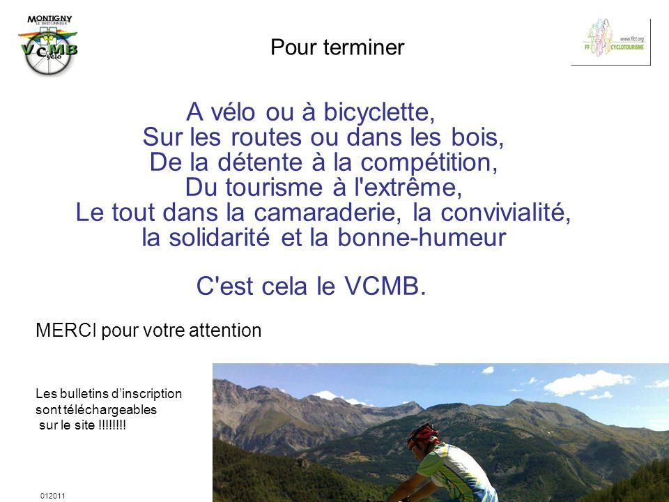 012011 27 Pour terminer A vélo ou à bicyclette, Sur les routes ou dans les bois, De la détente à la compétition, Du tourisme à l'extrême, Le tout dans