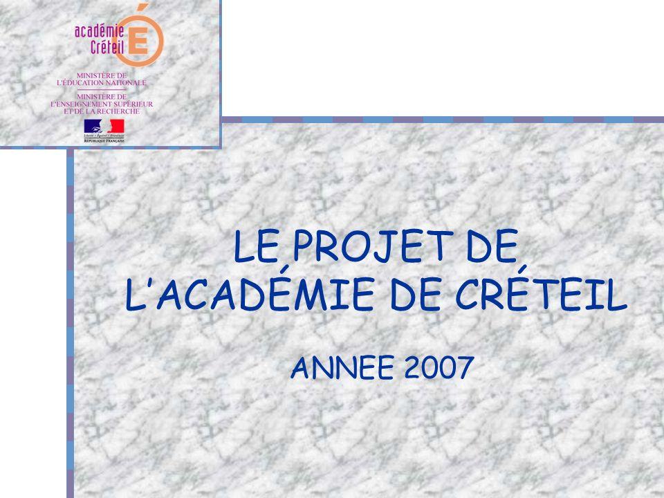 LE PROJET DE LACADÉMIE DE CRÉTEIL ANNEE 2007