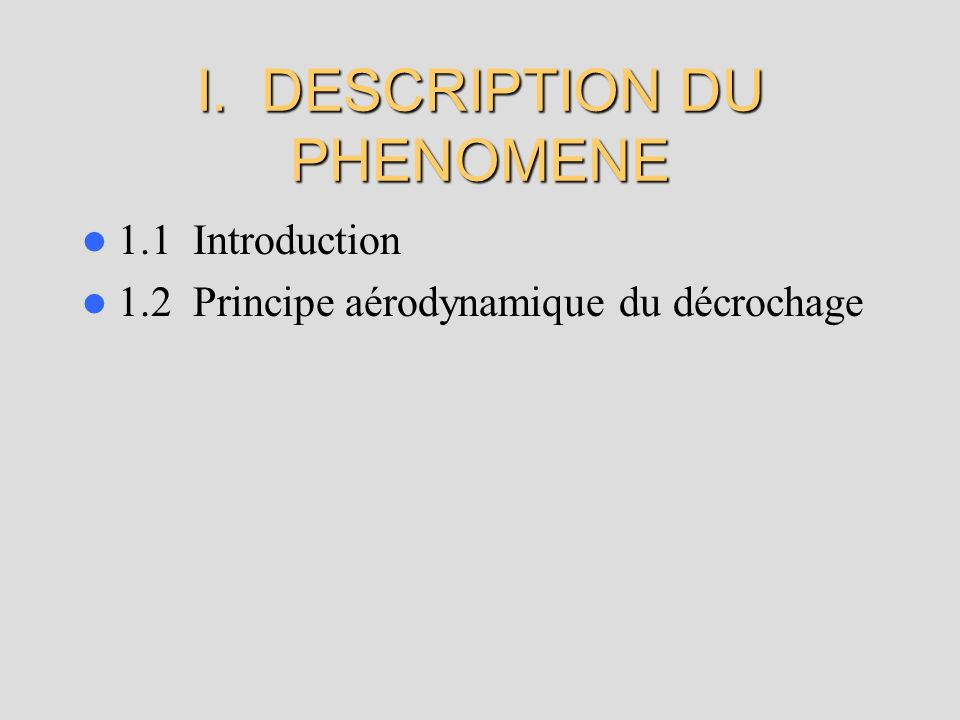 I. DESCRIPTION DU PHENOMENE 1.1 Introduction 1.2 Principe aérodynamique du décrochage