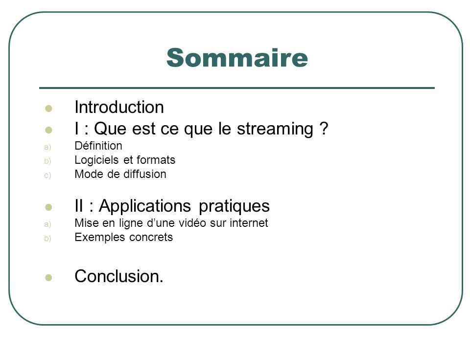 Sommaire Introduction I : Que est ce que le streaming .