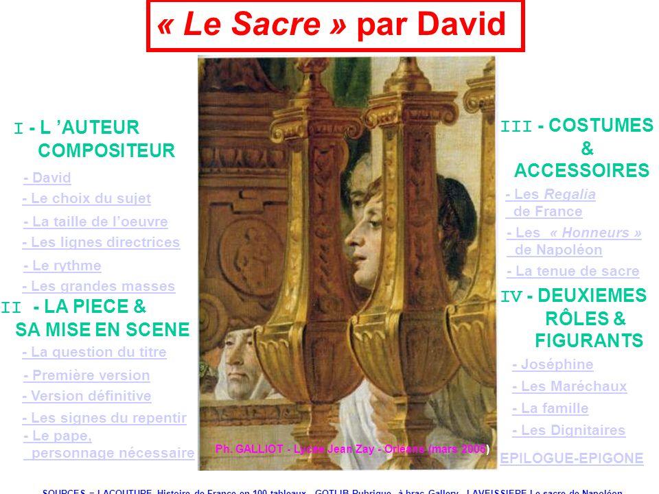« Le Sacre » par David I - L AUTEUR COMPOSITEUR - David - Le choix du sujet - La taille de loeuvre - Les lignes directrices - Le rythme - Les grandes