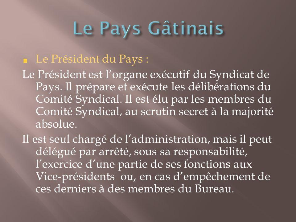 Le Président du Pays : Le Président est lorgane exécutif du Syndicat de Pays.