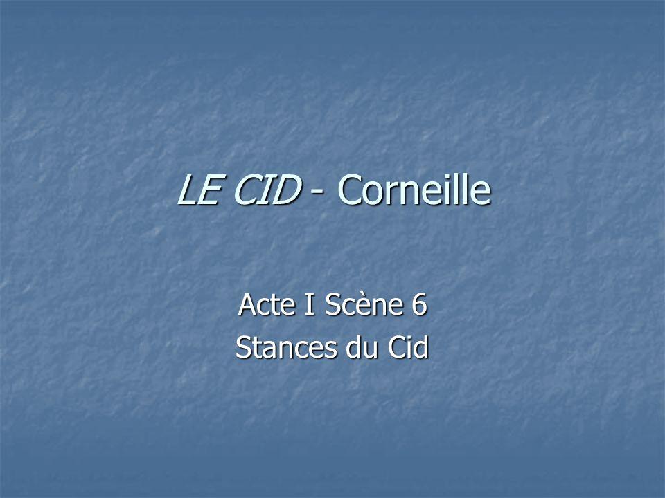 LE CID - Corneille Acte I Scène 6 Stances du Cid