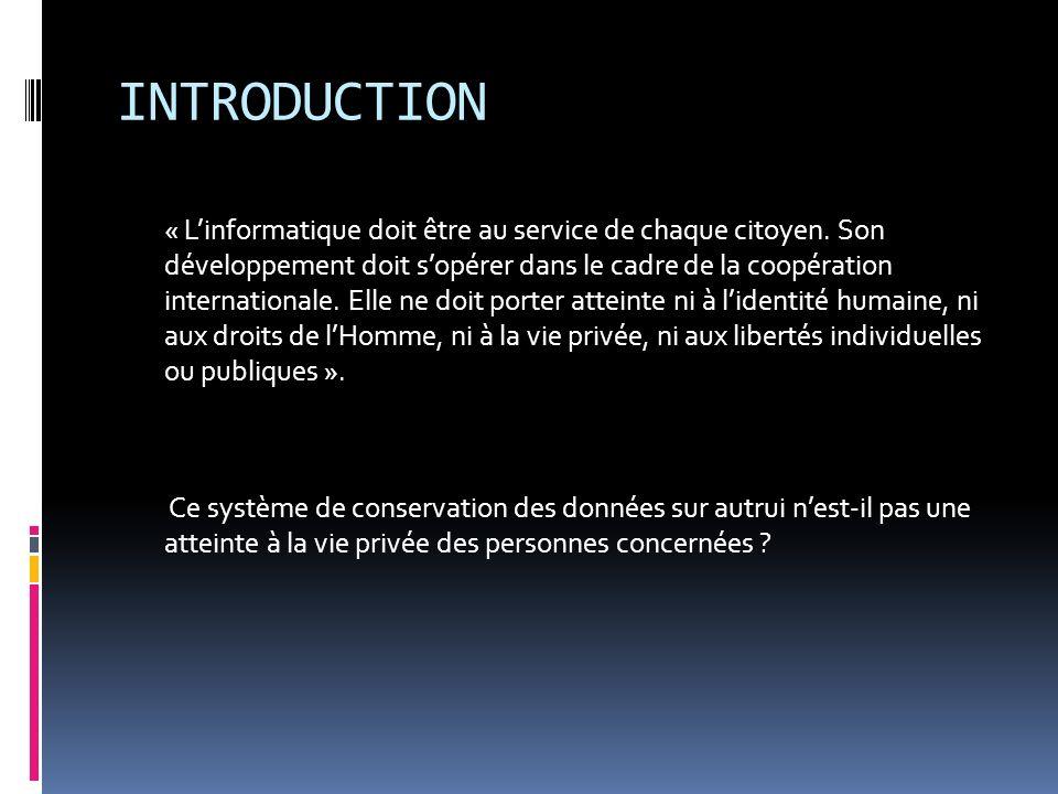 INTRODUCTION « Linformatique doit être au service de chaque citoyen. Son développement doit sopérer dans le cadre de la coopération internationale. El