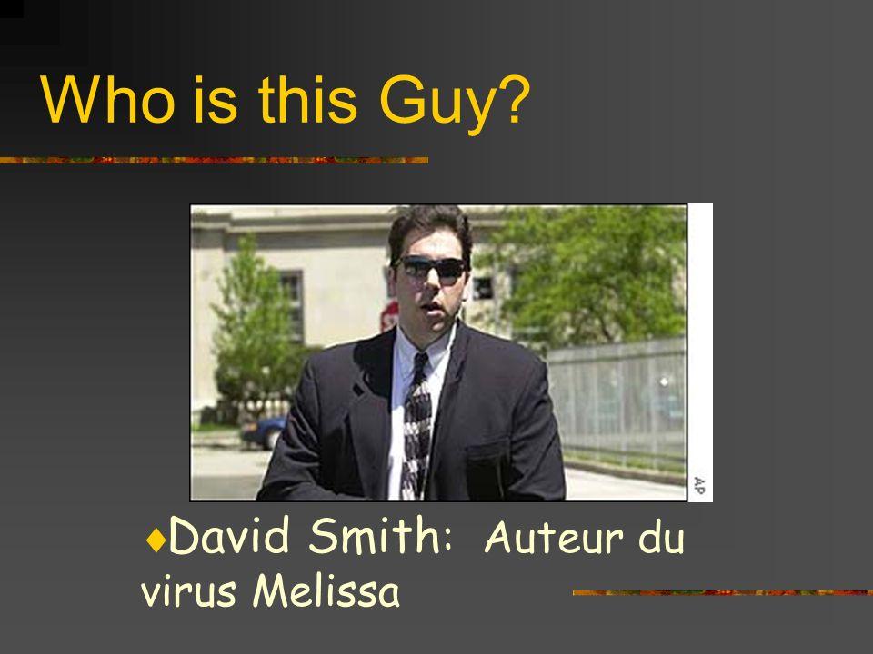 Who is this Guy? David Smith : Auteur du virus Melissa