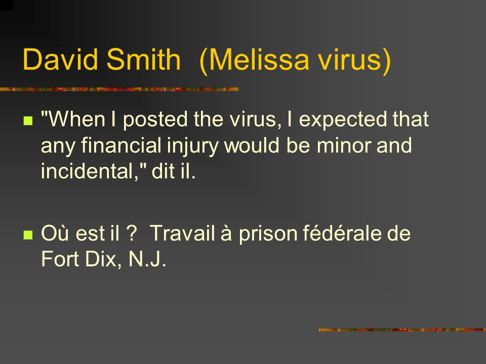 When I posted the virus, I expected that any financial injury would be minor and incidental, dit il.