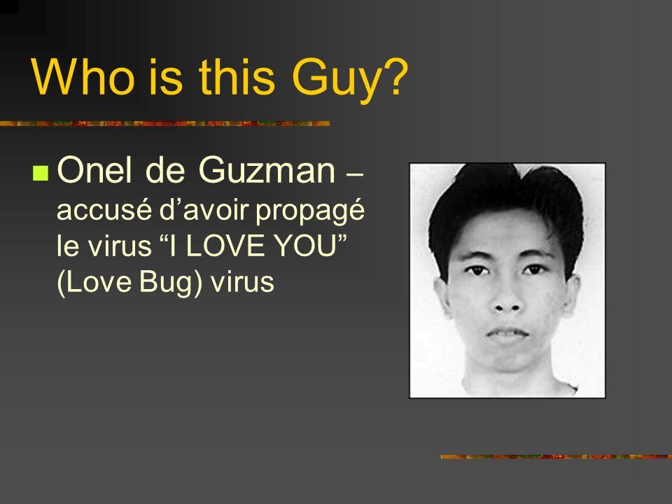 Onel de Guzman – accusé davoir propagé le virus I LOVE YOU (Love Bug) virus Who is this Guy?