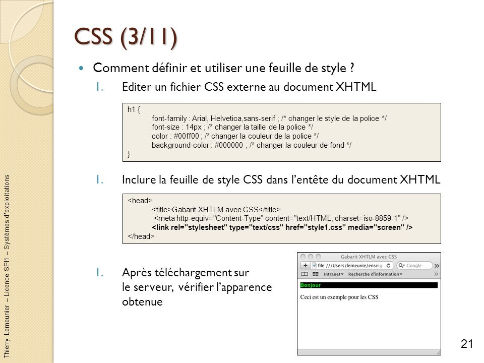 Thierry Lemeunier – Licence SPI1 – Systèmes dexploitations CSS (3/11) Comment définir et utiliser une feuille de style ? 1.Editer un fichier CSS exter