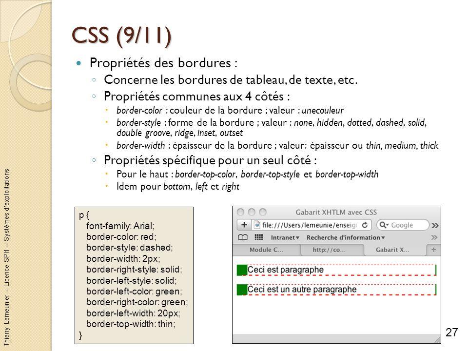 Thierry Lemeunier – Licence SPI1 – Systèmes dexploitations CSS (9/11) Propriétés des bordures : Concerne les bordures de tableau, de texte, etc. Propr