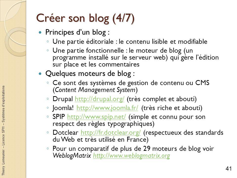 Thierry Lemeunier – Licence SPI1 – Systèmes dexploitations Créer son blog (4/7) Principes dun blog : Une partie éditoriale : le contenu lisible et mod
