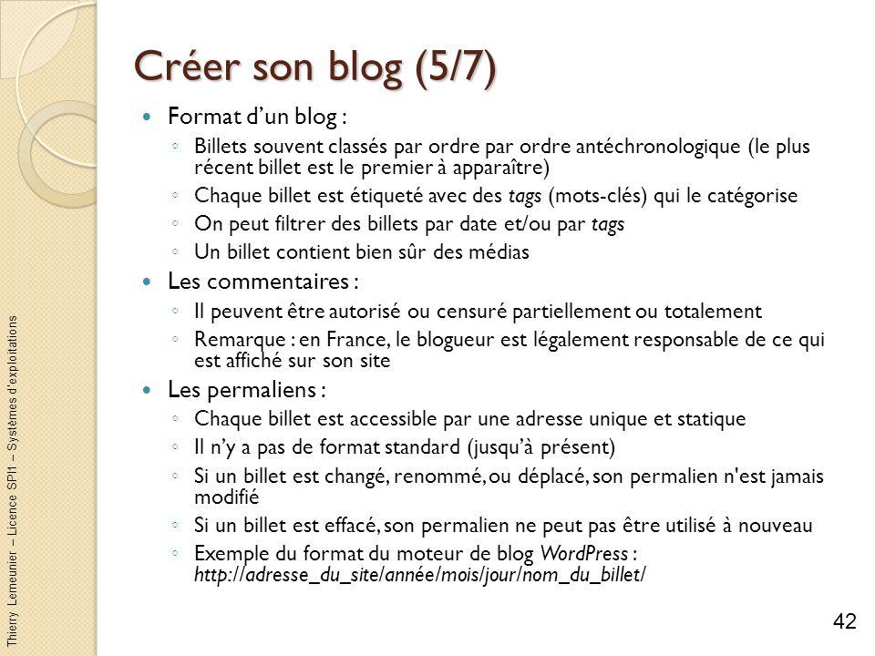 Thierry Lemeunier – Licence SPI1 – Systèmes dexploitations Créer son blog (5/7) Format dun blog : Billets souvent classés par ordre par ordre antéchro