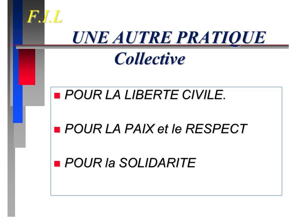 F.I.L UNE AUTRE PRATIQUE Collective n Indépendante des partis.