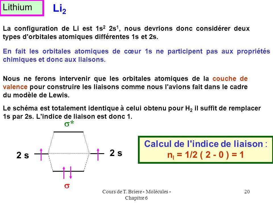 Cours de T. Briere - Molécules - Chapitre 6 19 Les orbitales atomiques (O.A ) à considérer sont les orbitales 1s de He occupées par deux électrons pui