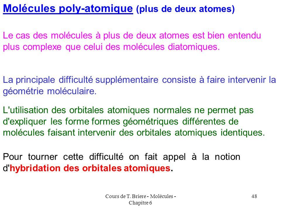 Cours de T. Briere - Molécules - Chapitre 6 47 1 s 2 p 2 s * Les niveaux 2s, p y et p z du fluor sont non-liants et leur énergie n'est pas affectée pa