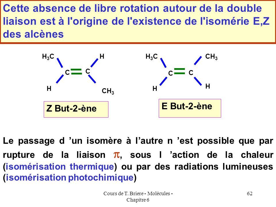 Cours de T. Briere - Molécules - Chapitre 6 61 C H H C H H Les six orbitales sp 2 étant dans le même plan, toutes les liaison sont coplanaires et la m