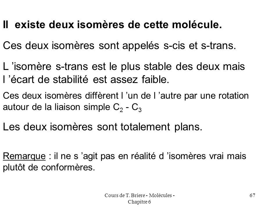 Cours de T. Briere - Molécules - Chapitre 6 66 Molécules conjuguées - Retour sur la notion de mésomèrie Dans cette molécule, les 4 atomes de carbone p