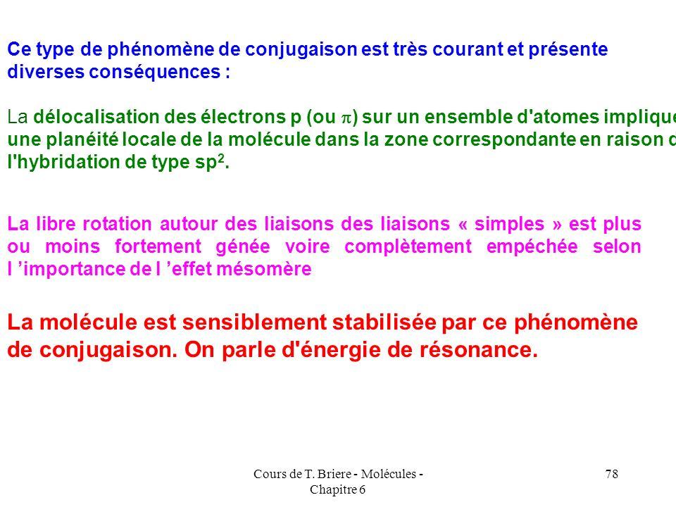 Cours de T. Briere - Molécules - Chapitre 6 77 En réalité l'ensemble des orbitales p se recouvrent simultanément, il y a délocalisation des électrons