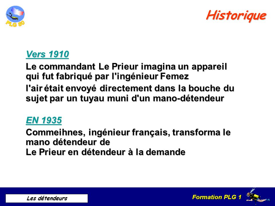 Formation PLG 1 Les détendeurs En 1865 Benoît Rouquayrol et Denayrouze Historique