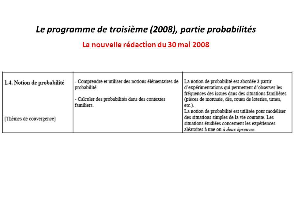 Le programme de troisième (2008), partie probabilités La nouvelle rédaction du 30 mai 2008