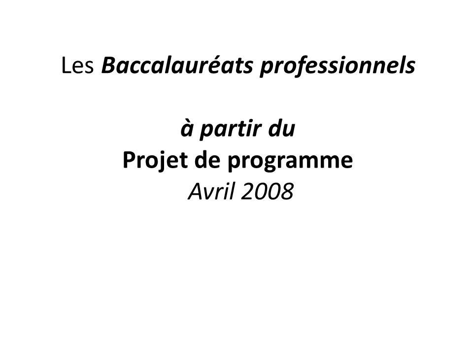 Les Baccalauréats professionnels à partir du Projet de programme Avril 2008