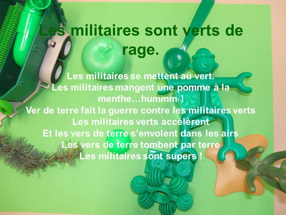 Les militaires sont verts de rage.Les militaires se mettent au vert.