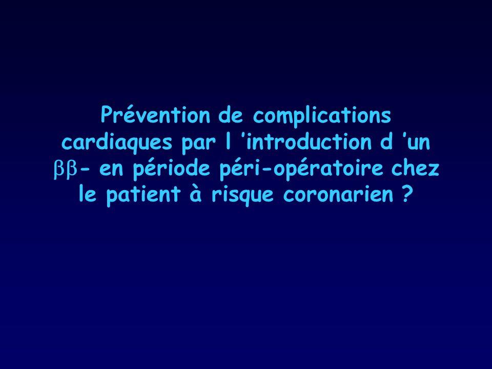 Prévention de complications cardiaques par l introduction d un - en période péri-opératoire chez le patient à risque coronarien ?