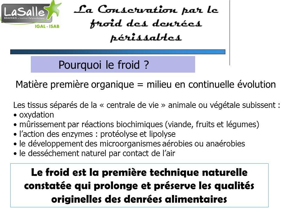 LA REFRIGERATION PRODUITS VIVANTS Fruits et Légumes Traitements préparatoires éventuels : refroidissement initial traitement par rayonnement ionisant (rayons gamma) = destruction des org.