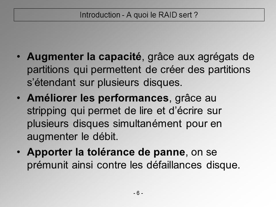 - 27 - Fiabilisation et réglages dune installation RAID – Redondance de contrôleurs Un paramètre à ne pas oublier dans la conception dun RAID est le nombre dinterfaces contrôlant les disques.
